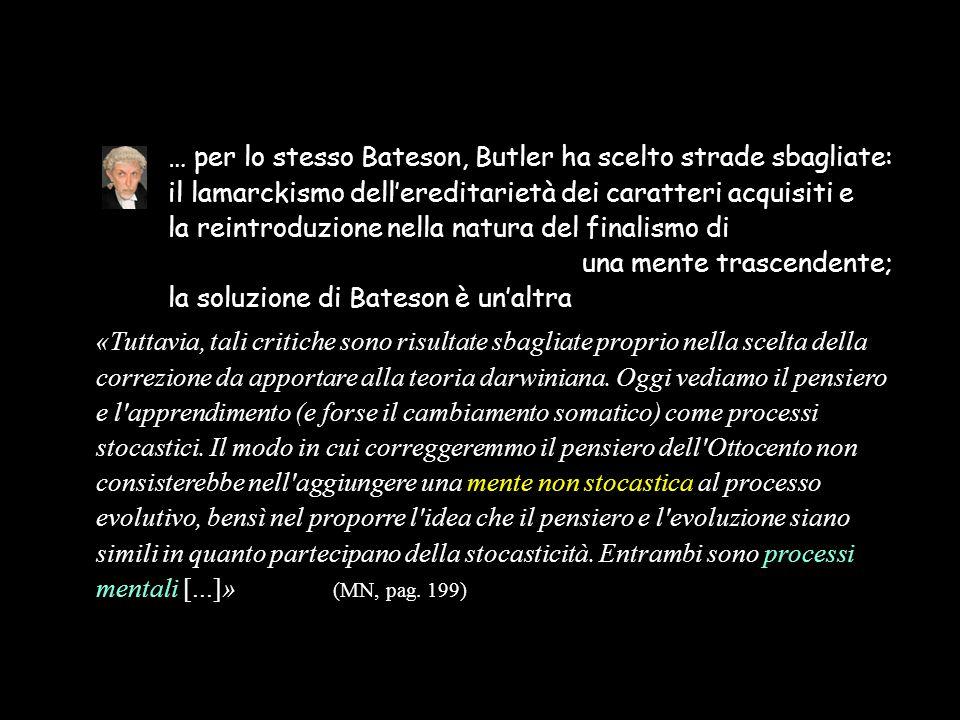 … per lo stesso Bateson, Butler ha scelto strade sbagliate: