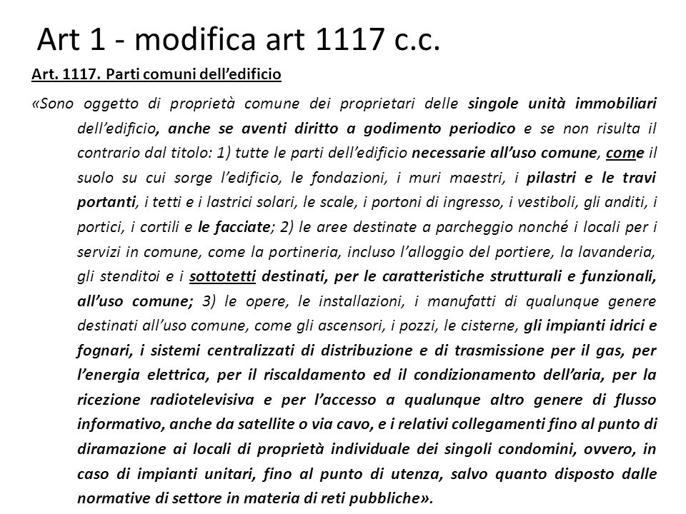 Art 1 - modifica art 1117 c.c.