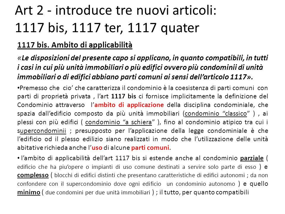 Art 2 - introduce tre nuovi articoli: 1117 bis, 1117 ter, 1117 quater