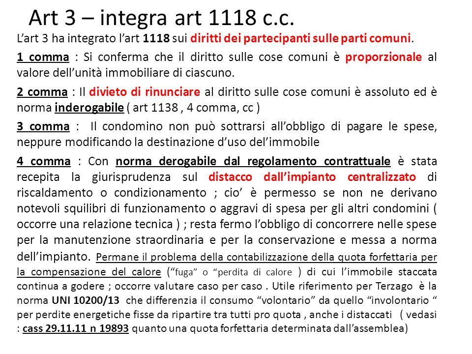 Art 3 – integra art 1118 c.c. L'art 3 ha integrato l'art 1118 sui diritti dei partecipanti sulle parti comuni.