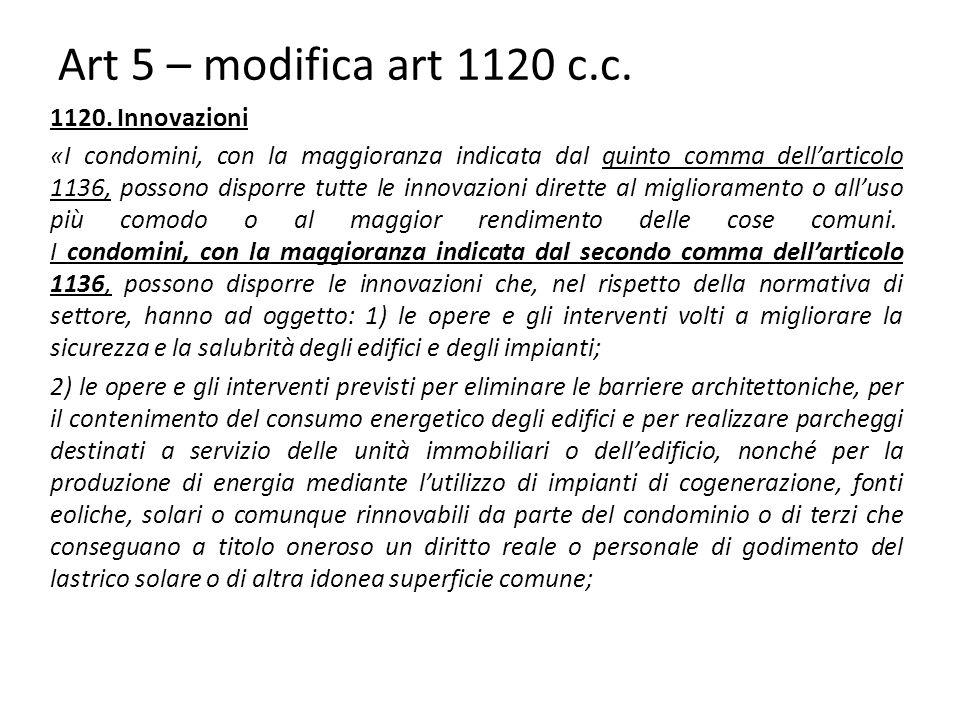 Art 5 – modifica art 1120 c.c. 1120. Innovazioni