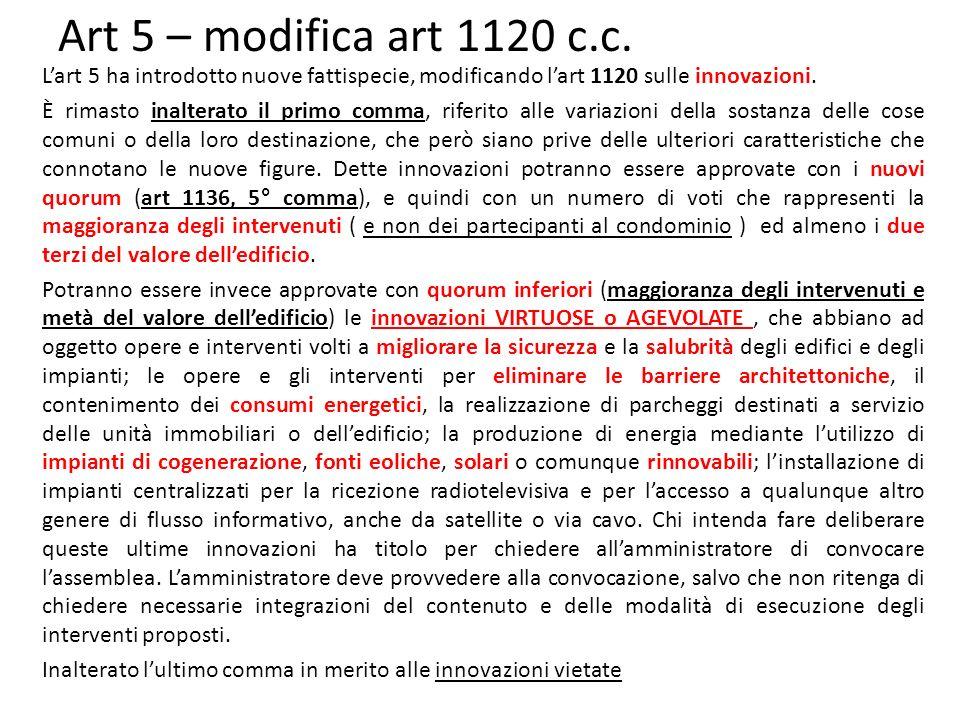 Art 5 – modifica art 1120 c.c. L'art 5 ha introdotto nuove fattispecie, modificando l'art 1120 sulle innovazioni.