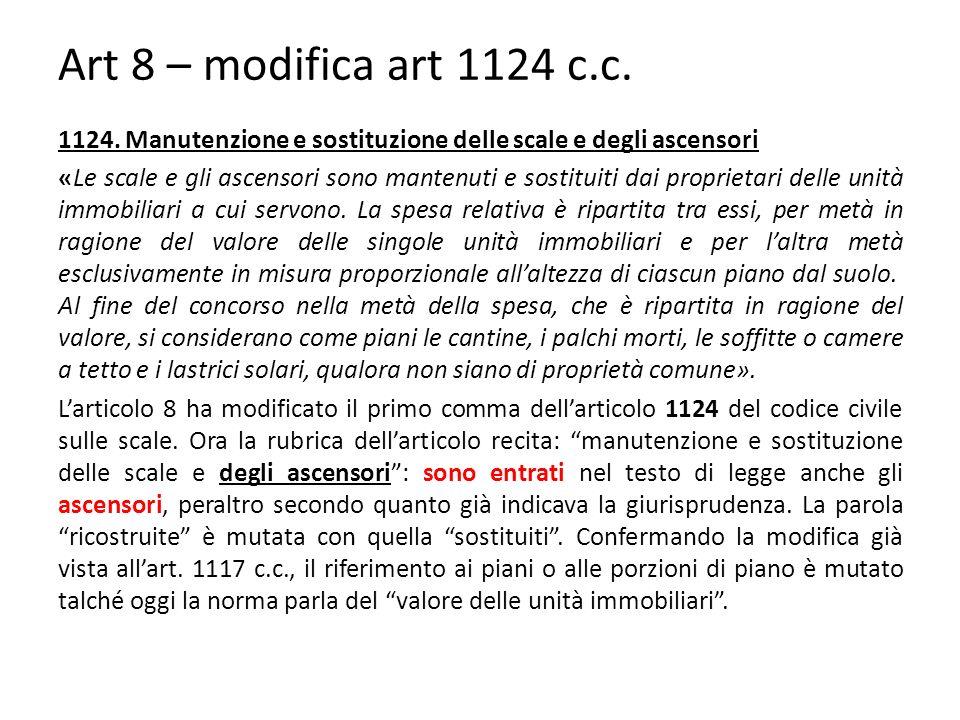 Art 8 – modifica art 1124 c.c. 1124. Manutenzione e sostituzione delle scale e degli ascensori.