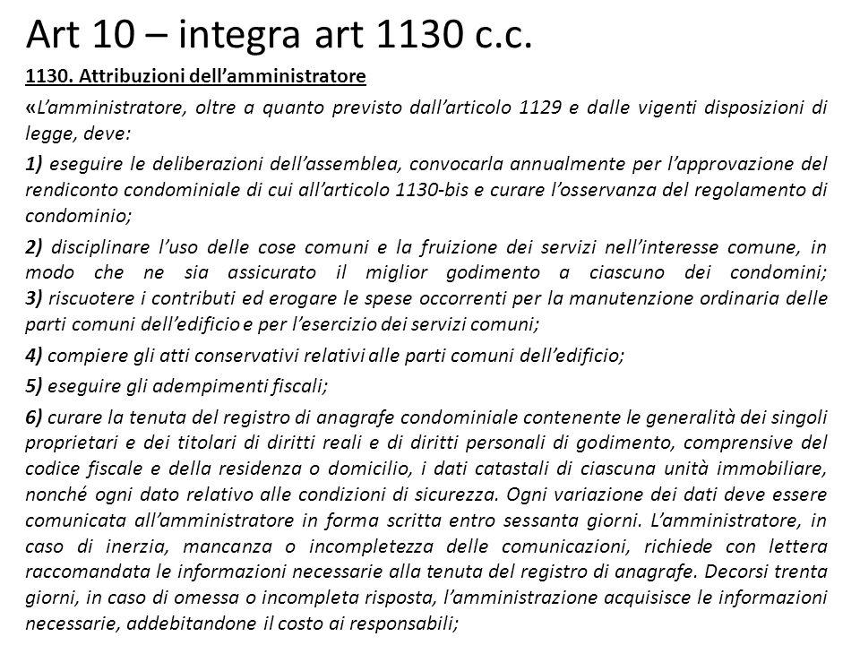 Art 10 – integra art 1130 c.c. 1130. Attribuzioni dell'amministratore