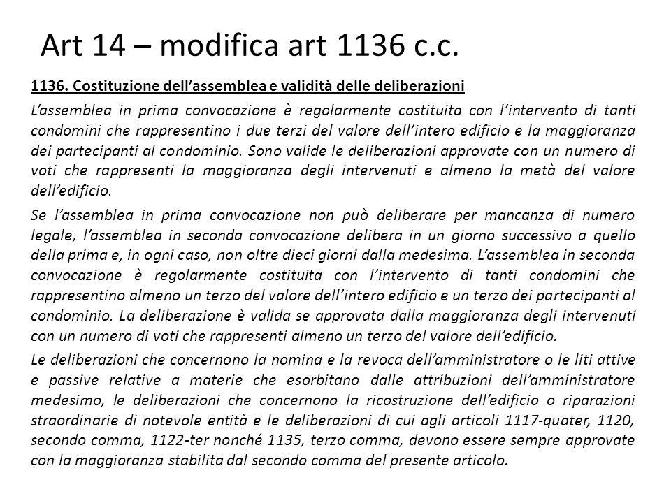 Art 14 – modifica art 1136 c.c. 1136. Costituzione dell'assemblea e validità delle deliberazioni.