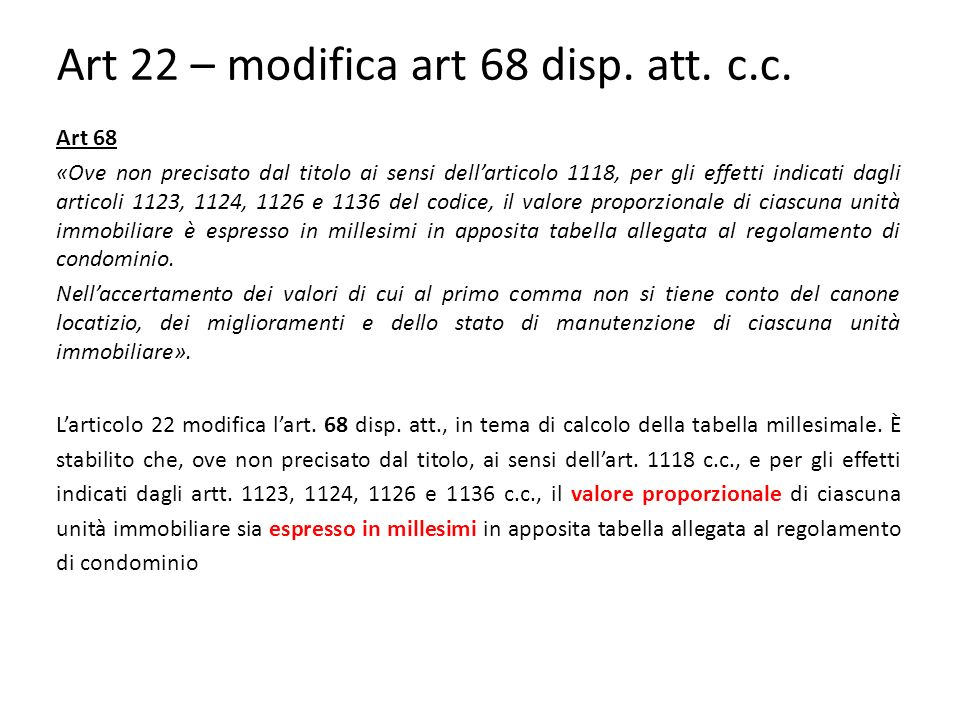 Art 22 – modifica art 68 disp. att. c.c.