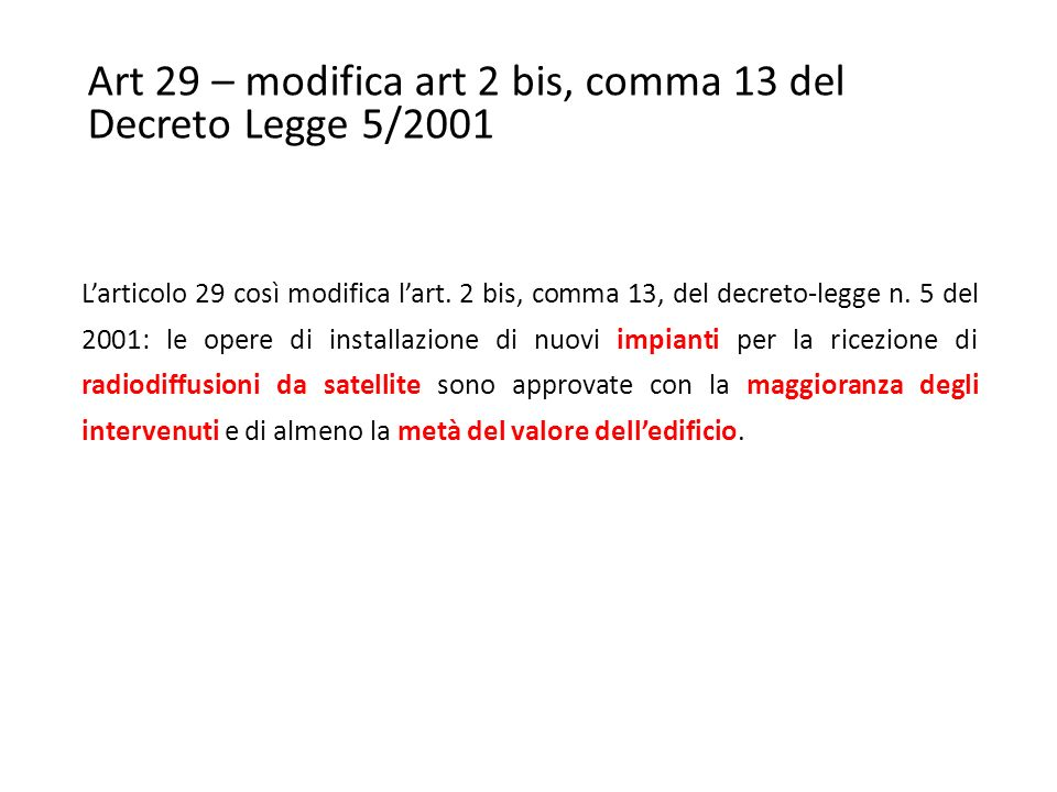 Art 29 – modifica art 2 bis, comma 13 del Decreto Legge 5/2001