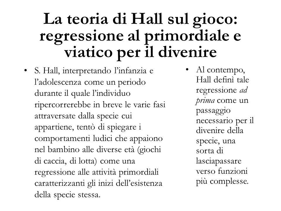 La teoria di Hall sul gioco: regressione al primordiale e viatico per il divenire