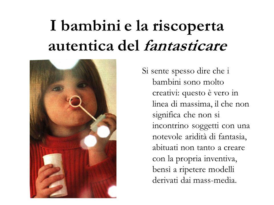 I bambini e la riscoperta autentica del fantasticare