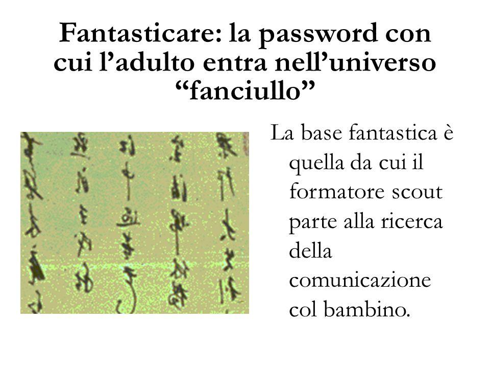 Fantasticare: la password con cui l'adulto entra nell'universo fanciullo