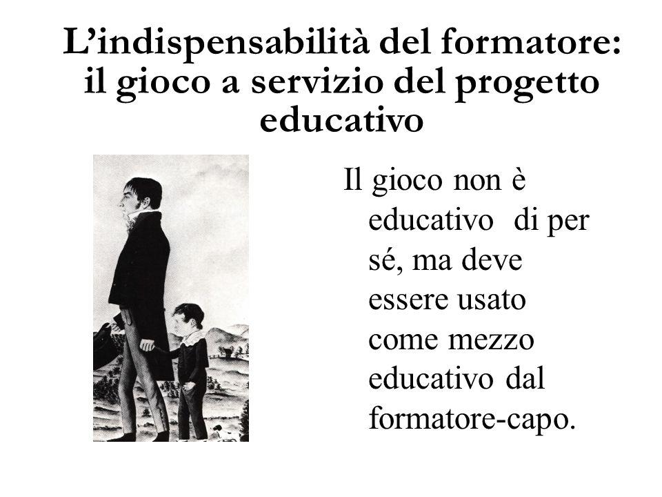 L'indispensabilità del formatore: il gioco a servizio del progetto educativo