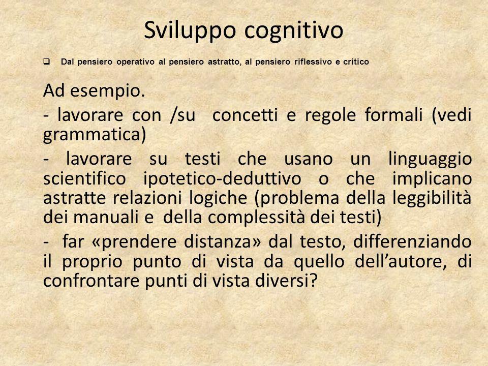 Sviluppo cognitivo Ad esempio.
