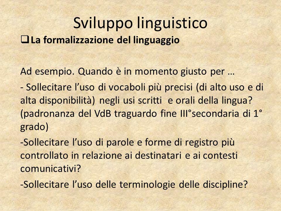 Sviluppo linguistico La formalizzazione del linguaggio