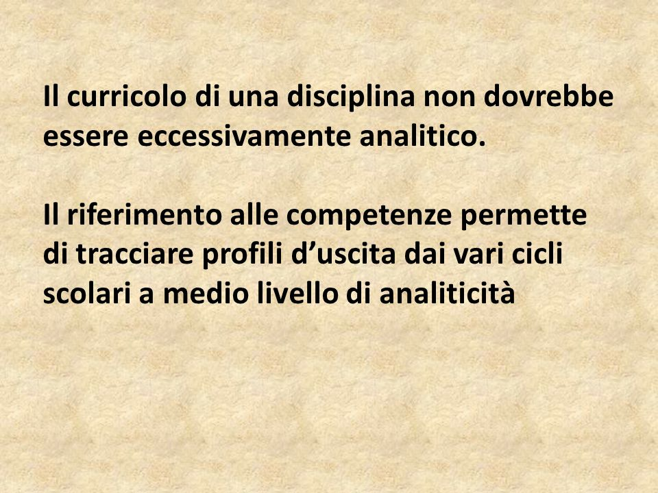 Il curricolo di una disciplina non dovrebbe essere eccessivamente analitico.