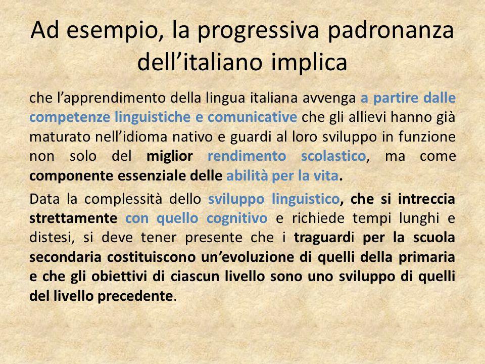 Ad esempio, la progressiva padronanza dell'italiano implica