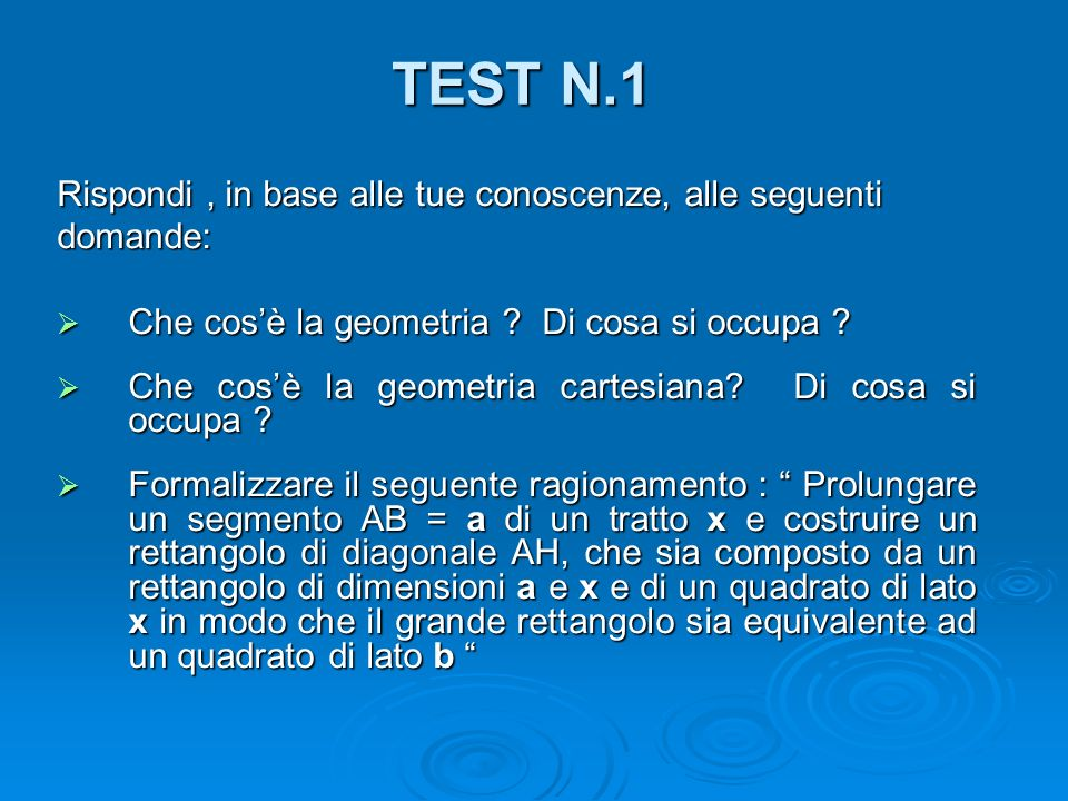 TEST N.1 Rispondi , in base alle tue conoscenze, alle seguenti