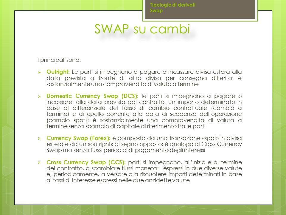 SWAP su cambi I principali sono: