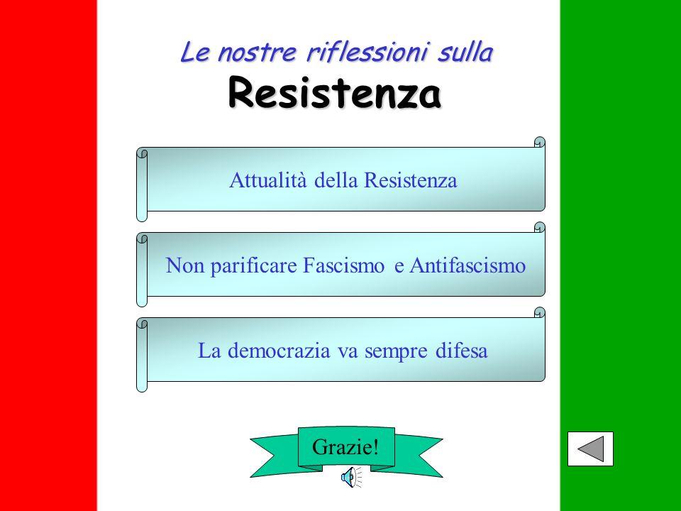 Le nostre riflessioni sulla Resistenza