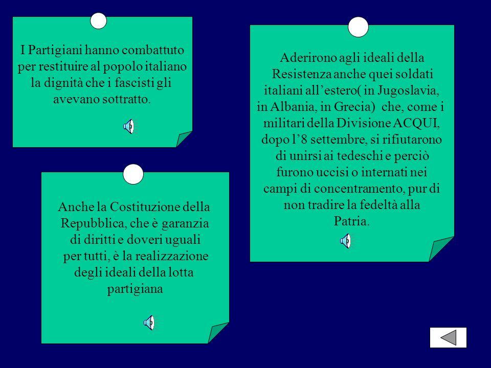 I Partigiani hanno combattuto per restituire al popolo italiano
