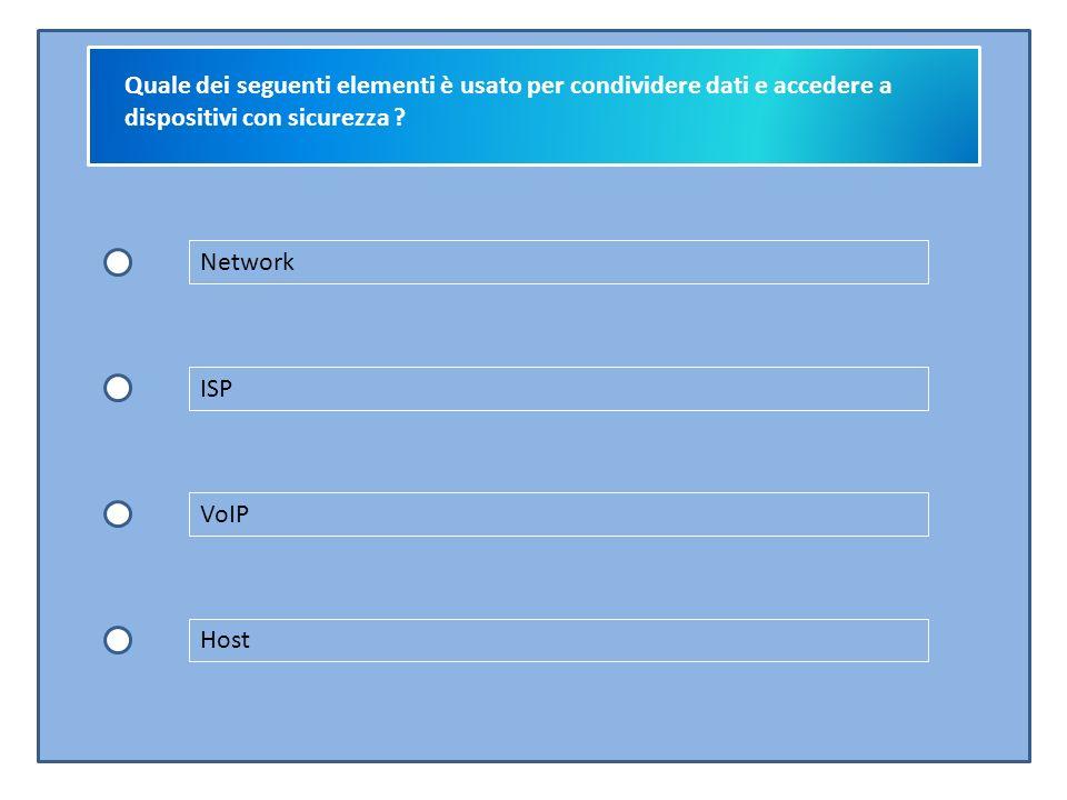 Quale dei seguenti elementi è usato per condividere dati e accedere a dispositivi con sicurezza