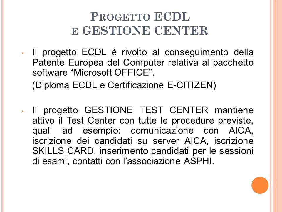 Progetto ECDL e GESTIONE CENTER
