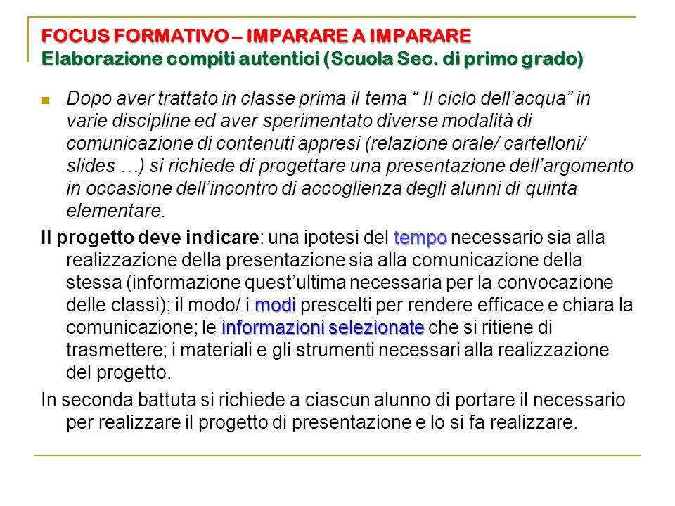FOCUS FORMATIVO – IMPARARE A IMPARARE Elaborazione compiti autentici (Scuola Sec. di primo grado)
