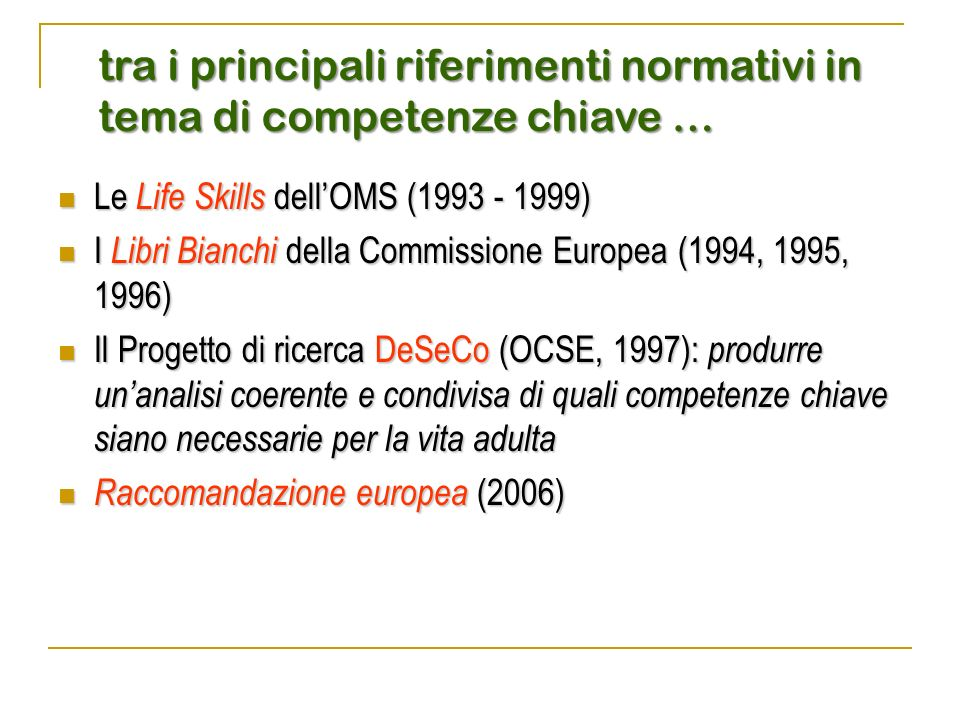 tra i principali riferimenti normativi in tema di competenze chiave …