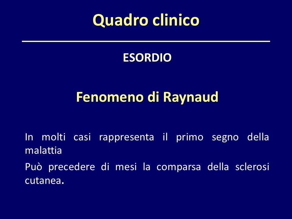 Quadro clinico Fenomeno di Raynaud ESORDIO