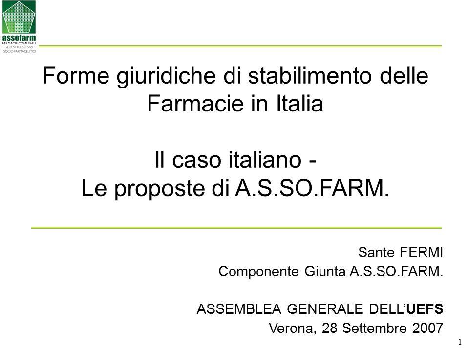 Forme giuridiche di stabilimento delle Farmacie in Italia Il caso italiano - Le proposte di A.S.SO.FARM.