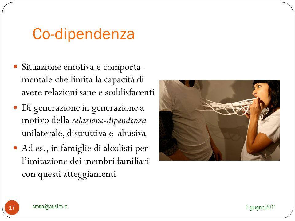 Co-dipendenza Situazione emotiva e comporta- mentale che limita la capacità di avere relazioni sane e soddisfacenti.