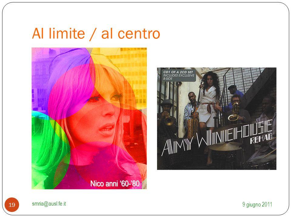 Al limite / al centro Nico anni '60-'80 smria@ausl.fe.it 9 giugno 2011
