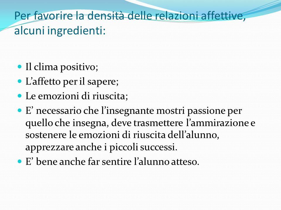 Per favorire la densità delle relazioni affettive, alcuni ingredienti:
