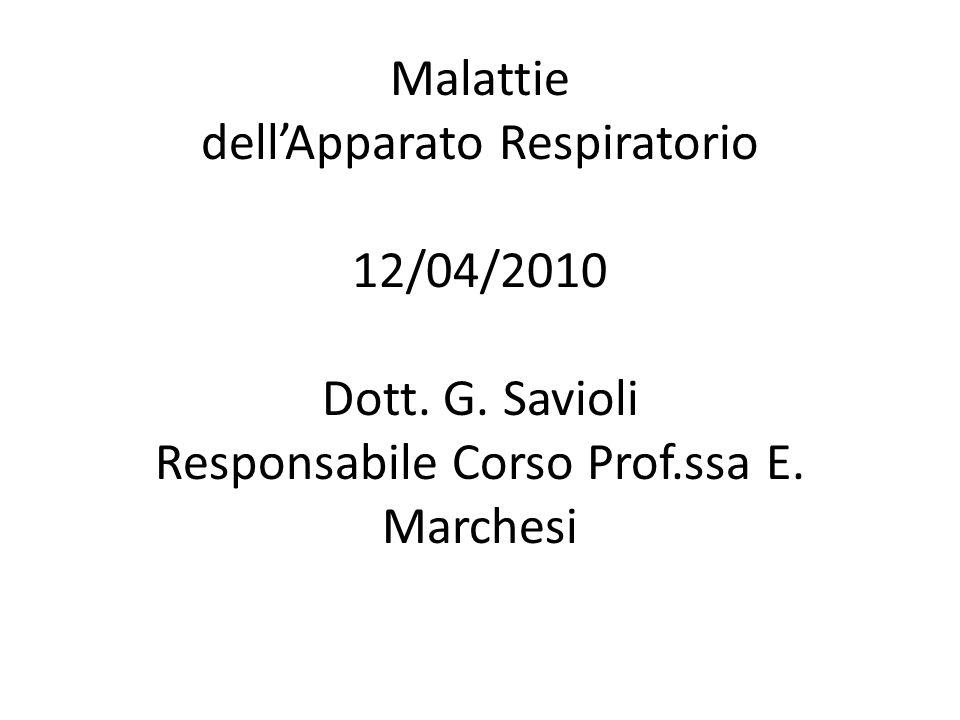 Malattie dell'Apparato Respiratorio 12/04/2010 Dott. G