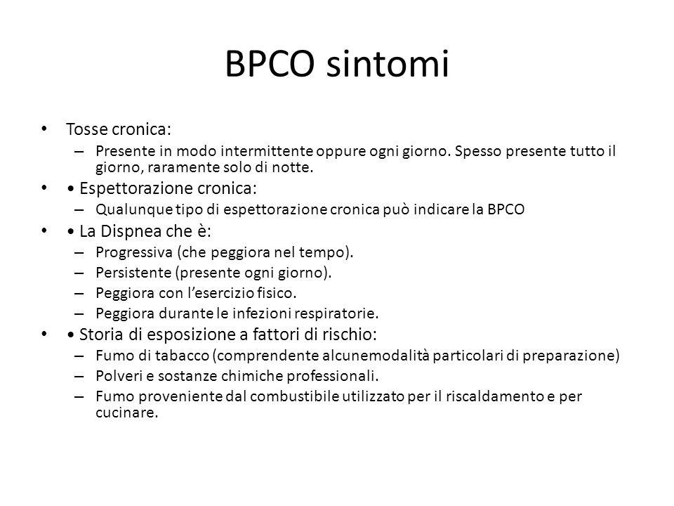 BPCO sintomi Tosse cronica: • Espettorazione cronica: