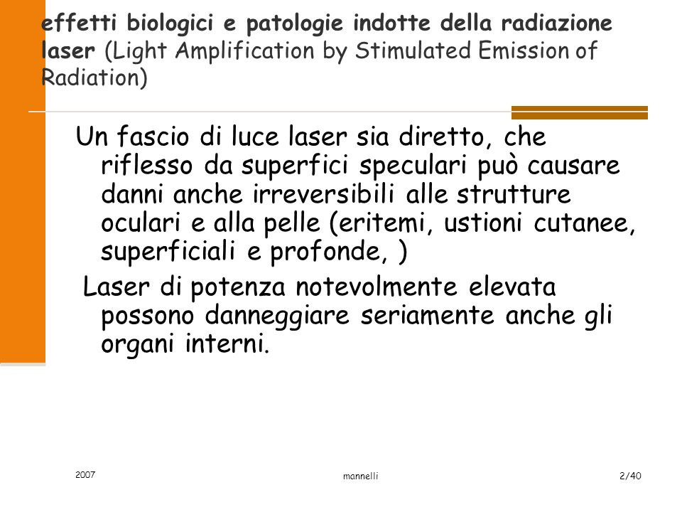 effetti biologici e patologie indotte della radiazione laser (Light Amplification by Stimulated Emission of Radiation)
