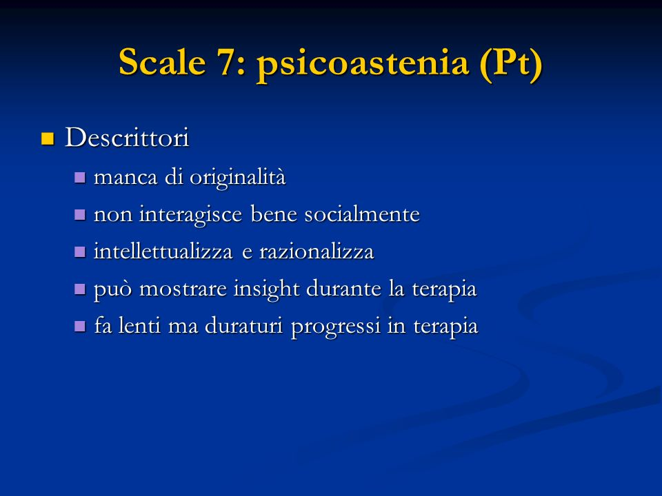 Scale 7: psicoastenia (Pt)