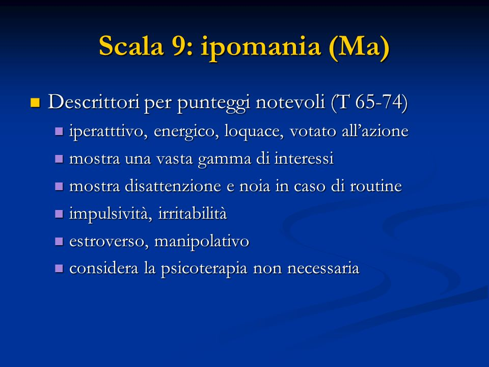 Scala 9: ipomania (Ma) Descrittori per punteggi notevoli (T 65-74)