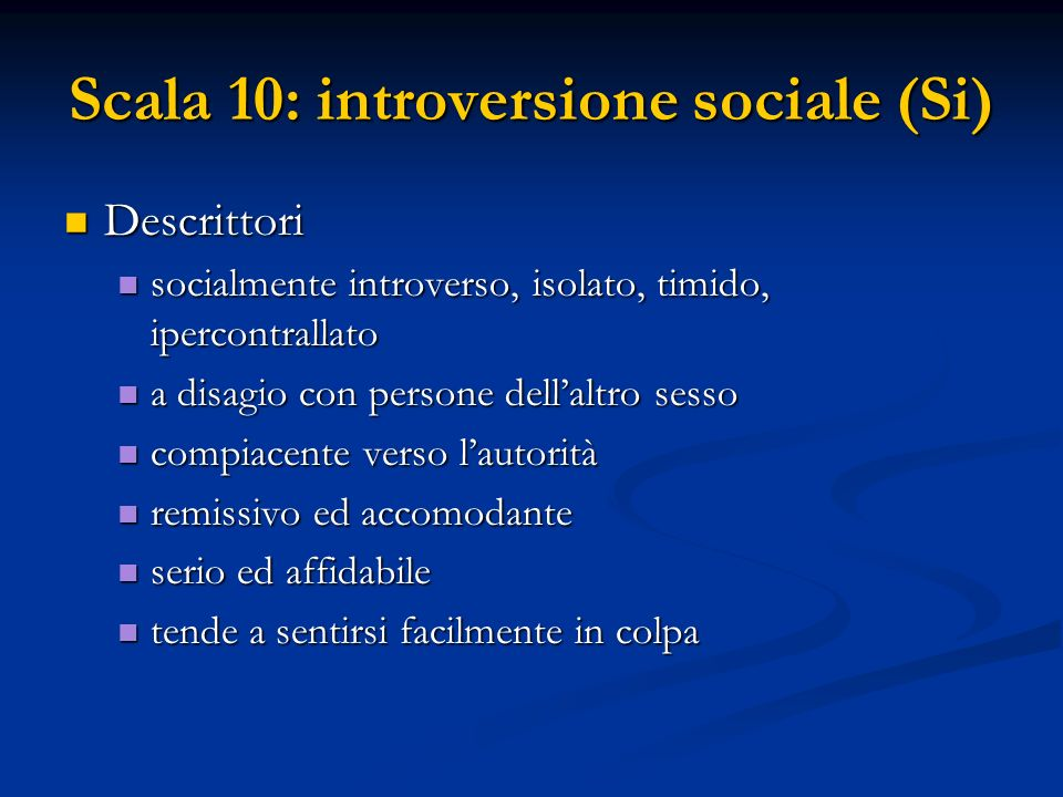 Scala 10: introversione sociale (Si)