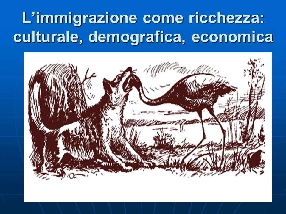 L'immigrazione come ricchezza: culturale, demografica, economica