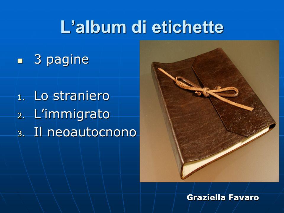 L'album di etichette 3 pagine Lo straniero L'immigrato Il neoautocnono
