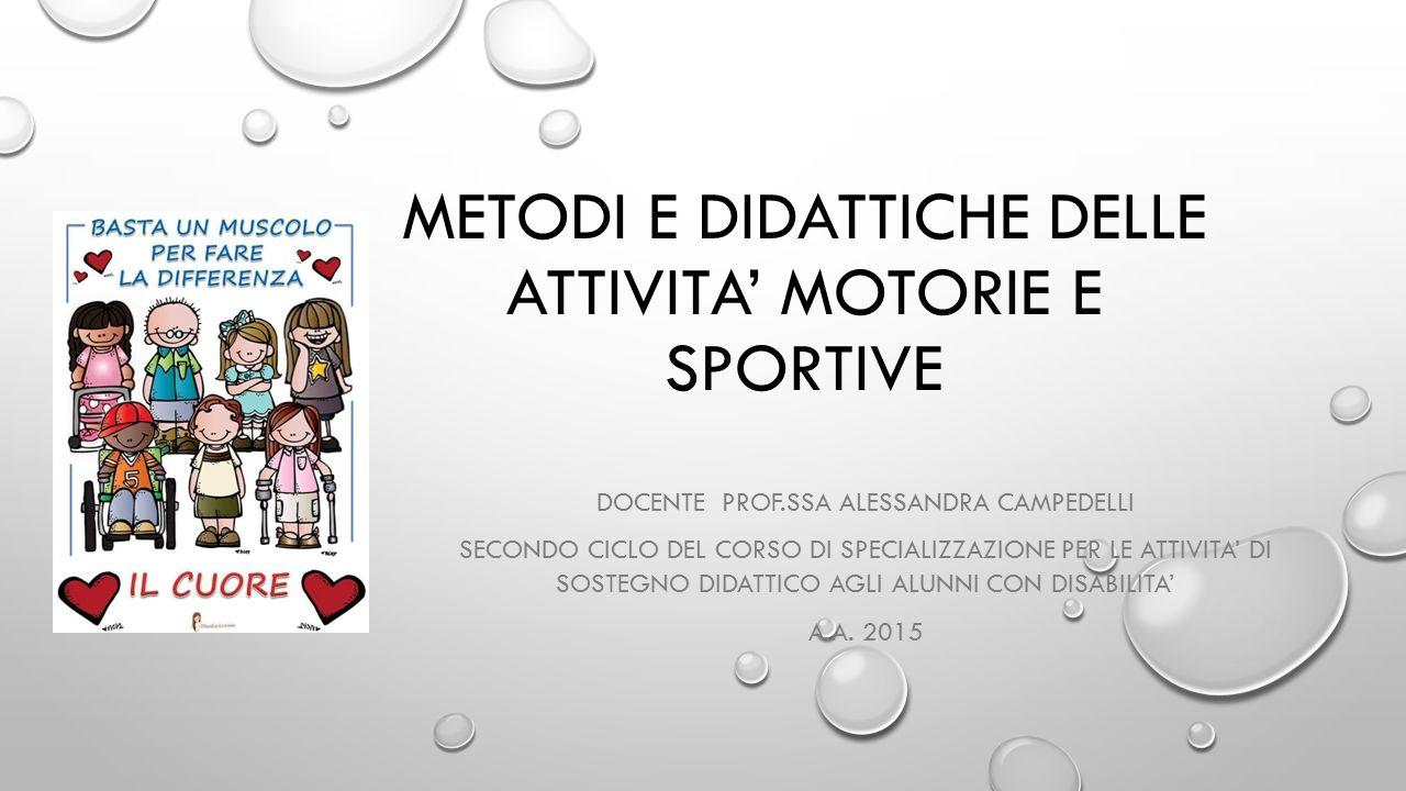 METODI E DIDATTICHE DELLE ATTIVITA' MOTORIE E SPORTIVE