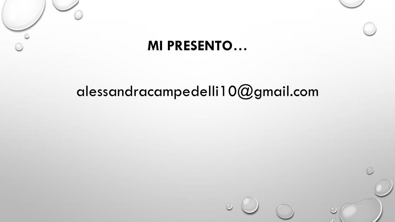 Mi presento… alessandracampedelli10@gmail.com