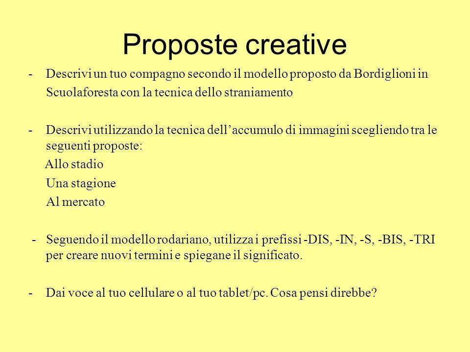 Proposte creative Descrivi un tuo compagno secondo il modello proposto da Bordiglioni in. Scuolaforesta con la tecnica dello straniamento.