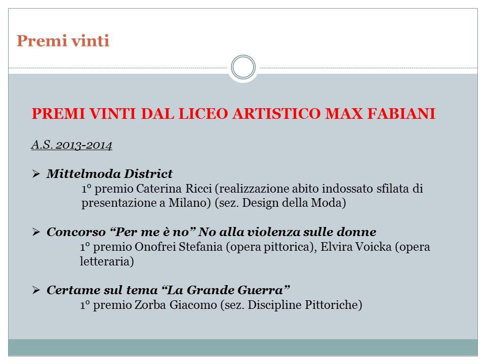 Premi vinti PREMI VINTI DAL LICEO ARTISTICO MAX FABIANI A.S. 2013-2014