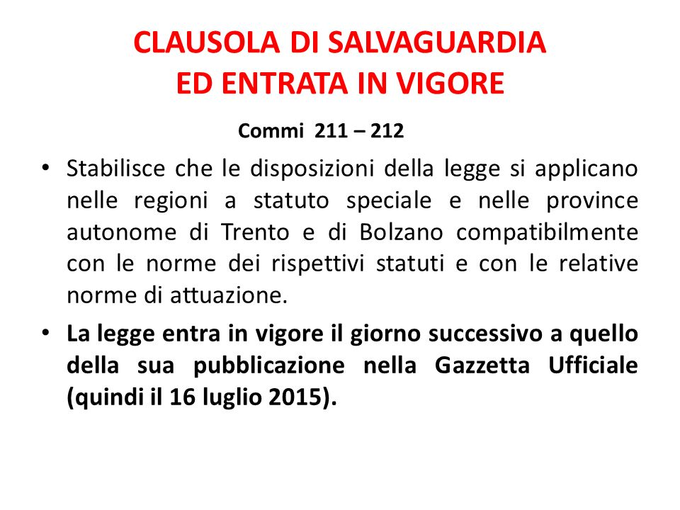 CLAUSOLA DI SALVAGUARDIA ED ENTRATA IN VIGORE Commi 211 – 212