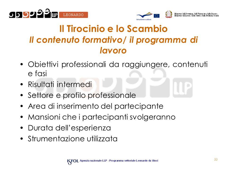 Il Tirocinio e lo Scambio Il contenuto formativo/ il programma di lavoro