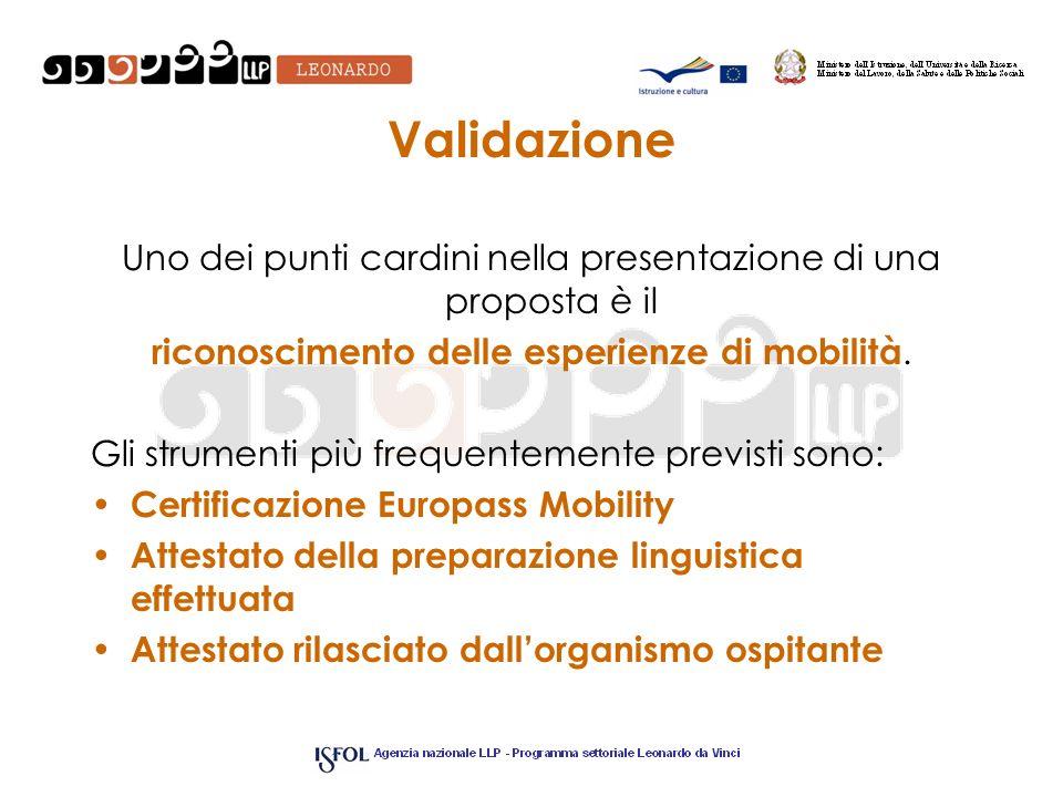 ValidazioneUno dei punti cardini nella presentazione di una proposta è il. riconoscimento delle esperienze di mobilità.