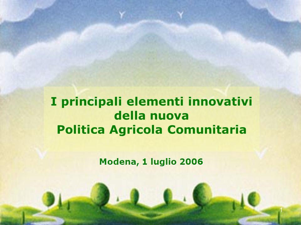 I principali elementi innovativi Politica Agricola Comunitaria