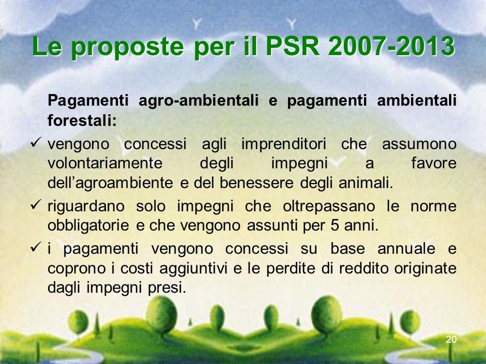 Le proposte per il PSR 2007-2013Pagamenti agro-ambientali e pagamenti ambientali forestali: