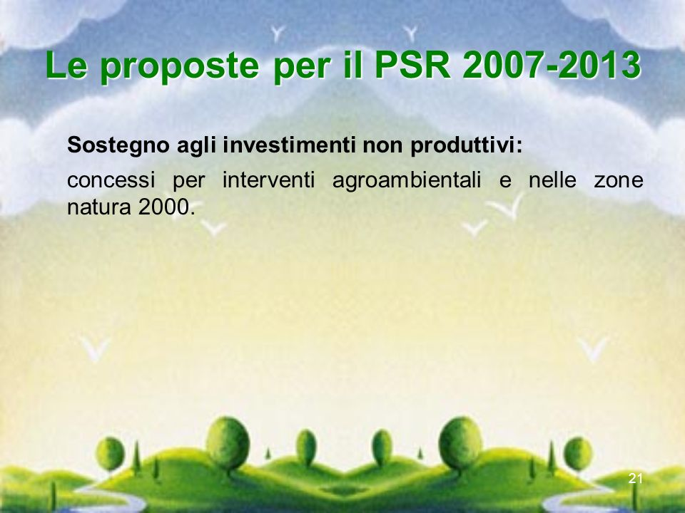 Le proposte per il PSR 2007-2013 Sostegno agli investimenti non produttivi: concessi per interventi agroambientali e nelle zone natura 2000.